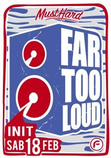 18/02 FAR TOO LOUD @ INIT CLUB [ROMA]
