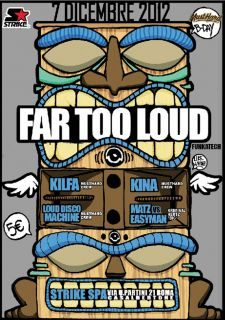 07/12 FAR TOO LOUD @ STRIKE SPA [ROMA]