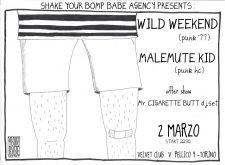 WILD WEEKEND + MALEMUTE KID + MR. CIGARETTE BUTT