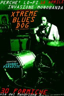 Xtreme blues Dog live at 30 formiche