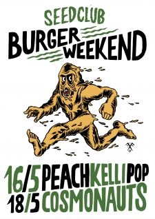 Burger Week-end. PEACH KELLI POP + COSMONAUTS @SEED CLUB LUCCA